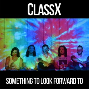 ClassX Something To Look Forward To