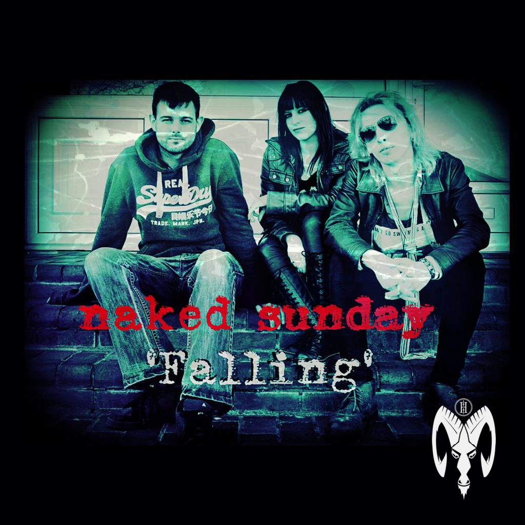 Rock band Naked Sunday single release Falling Holier Than Thou Records