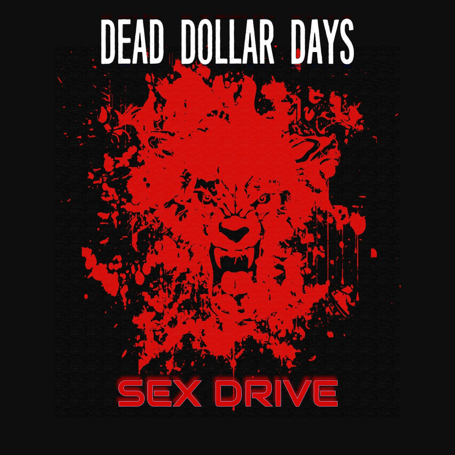 Dead Dollar Days Sex Drive
